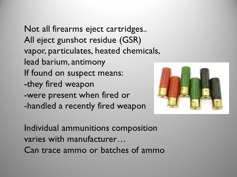 Not all firearms eject cartridges..