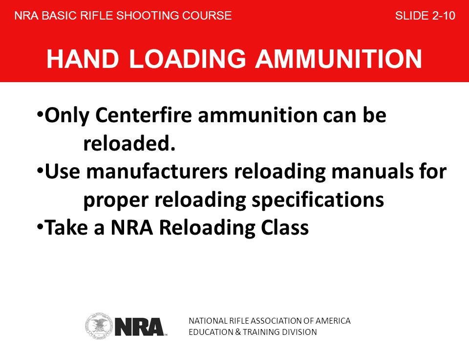 NRA BASIC RIFLE SHOOTING COURSE SLIDE 2-10 HAND LOADING AMMUNITION