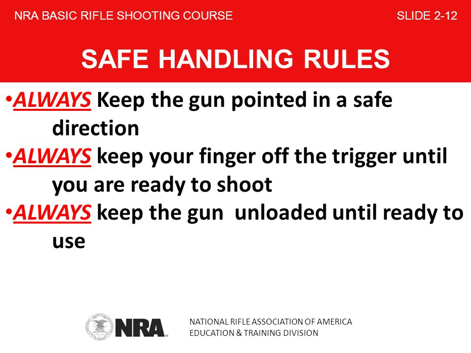 NRA BASIC RIFLE SHOOTING COURSE SLIDE 2-12 SAFE HANDLING RULES