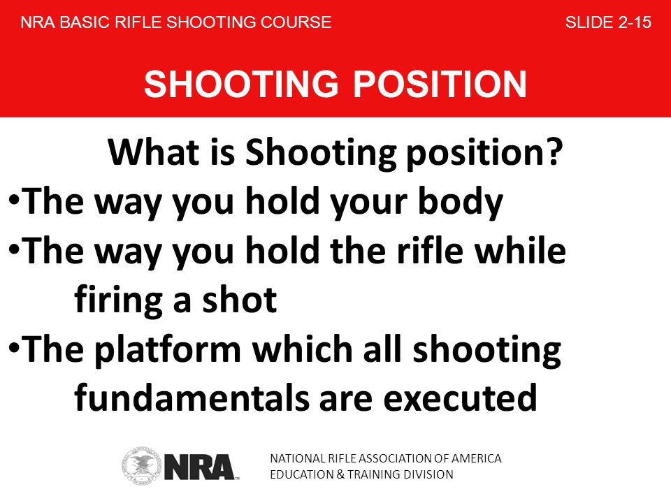 NRA BASIC RIFLE SHOOTING COURSE SLIDE 2-15 SHOOTING POSITION