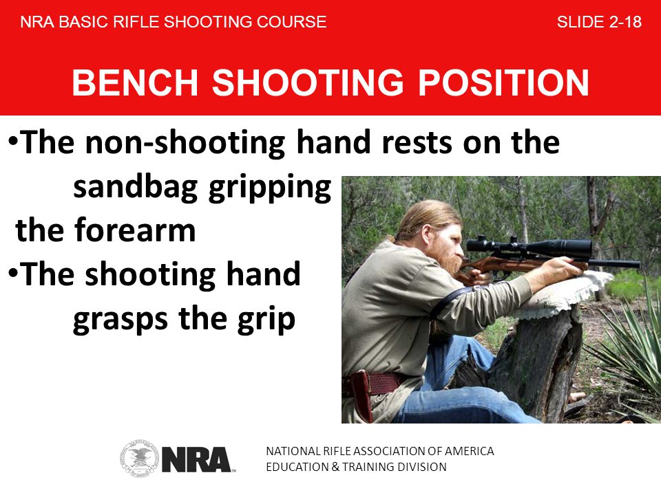 NRA BASIC RIFLE SHOOTING COURSE SLIDE 2-18 BENCH SHOOTING POSITION