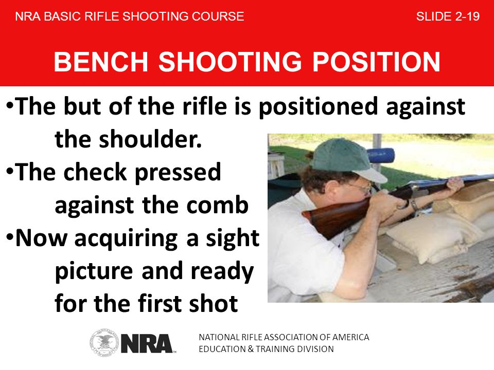 NRA BASIC RIFLE SHOOTING COURSE SLIDE 2-19 BENCH SHOOTING POSITION