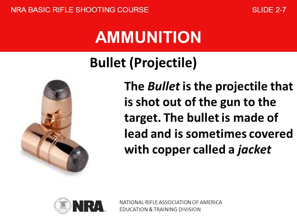 NRA BASIC RIFLE SHOOTING COURSE SLIDE 2-7 AMMUNITION