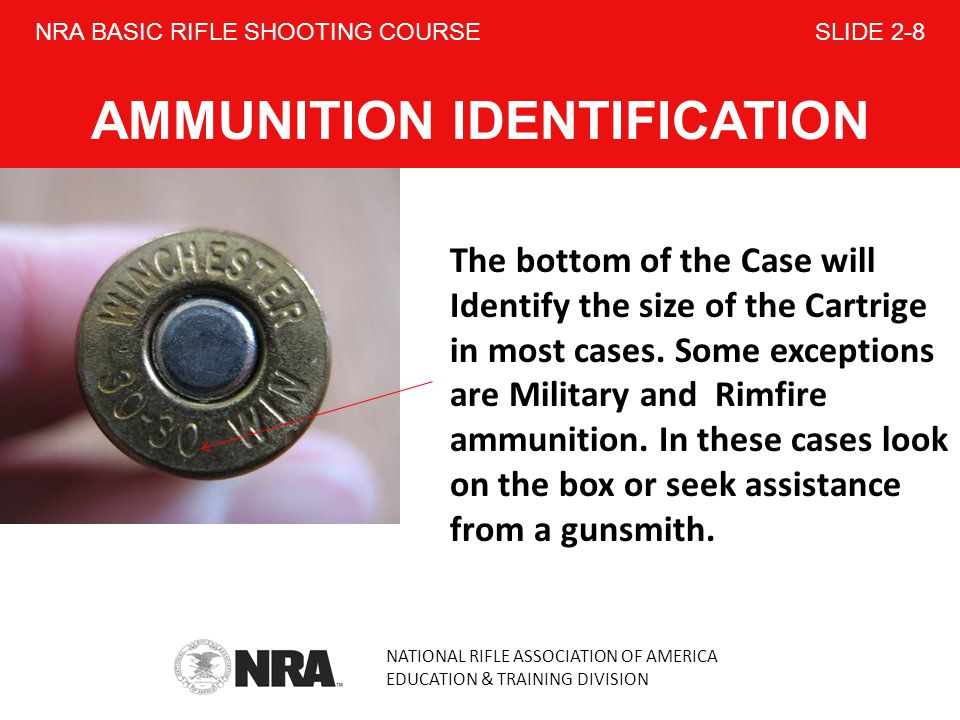 NRA BASIC RIFLE SHOOTING COURSE SLIDE 2-8 AMMUNITION IDENTIFICATION
