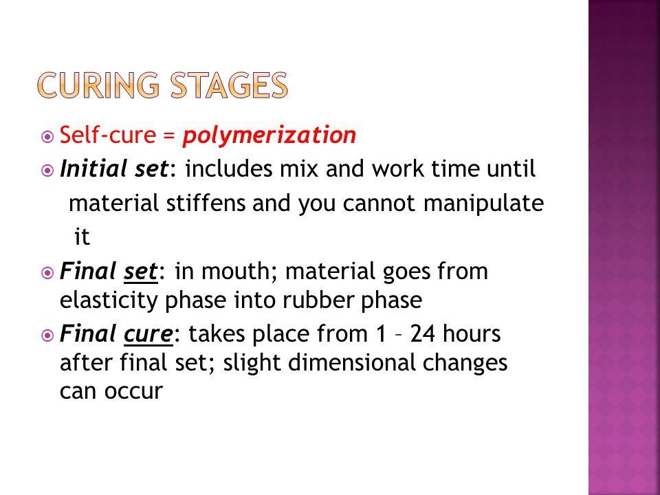 Curing Stages Self-cure = polymerization