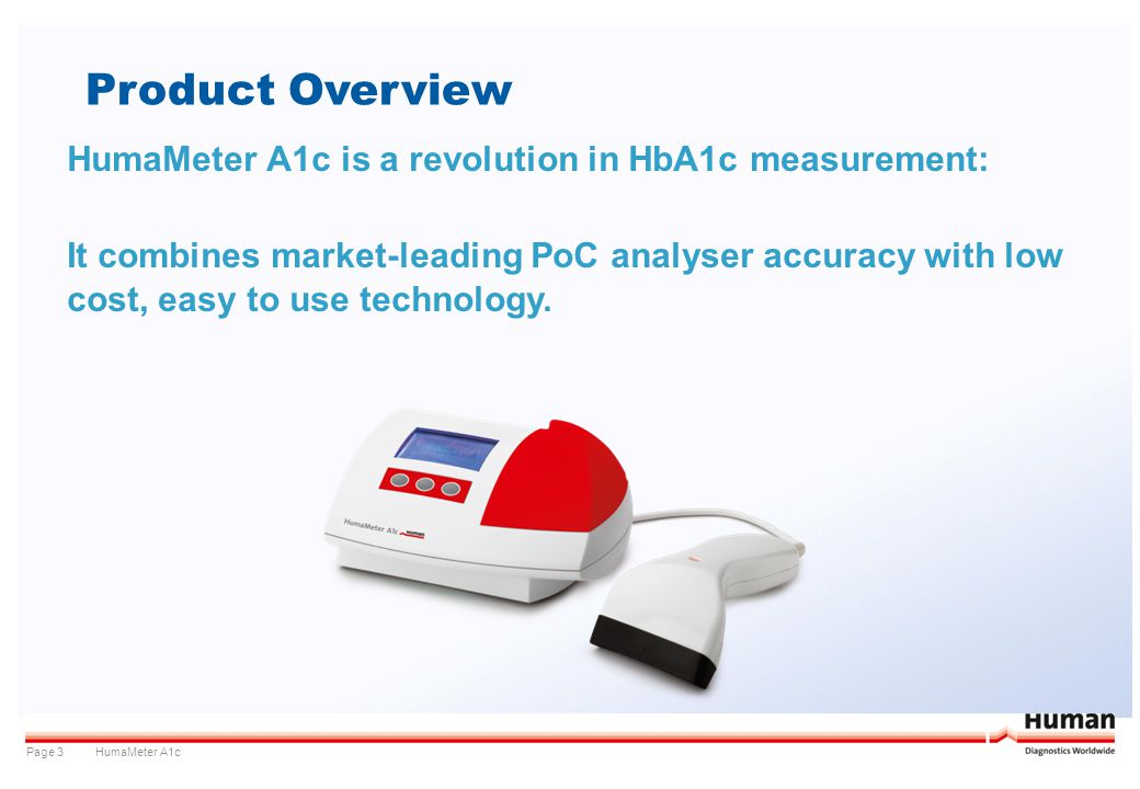 Product Overview HumaMeter A1c is a revolution in HbA1c measurement: