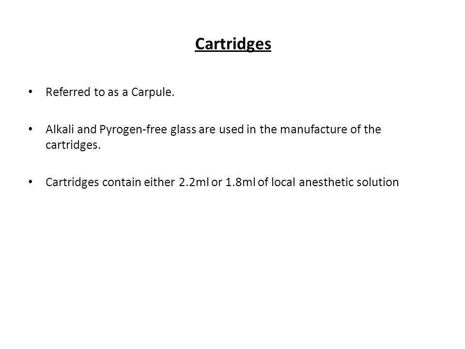 Cartridges Referred to as a Carpule.