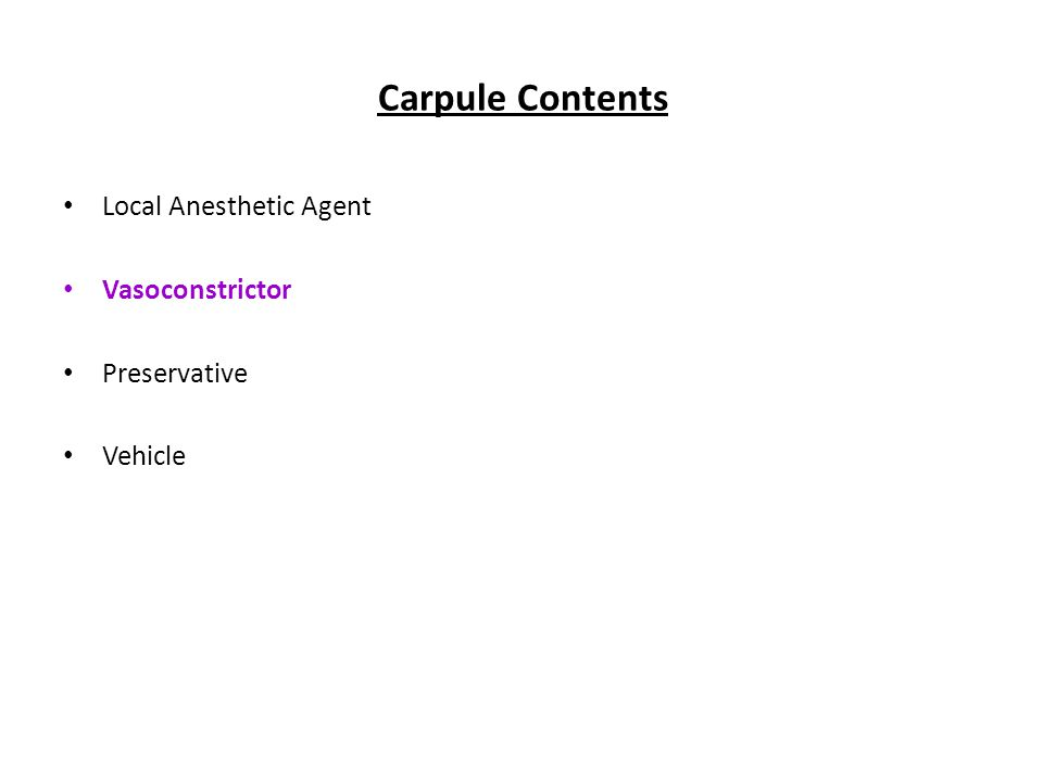 Carpule Contents Local Anesthetic Agent Vasoconstrictor Preservative