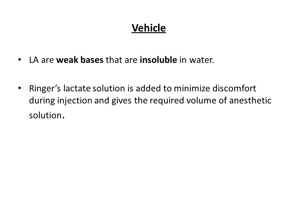Vehicle LA are weak bases that are insoluble in water.