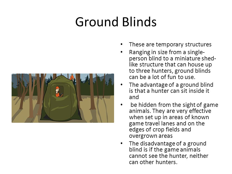 Ground Blinds These are temporary structures