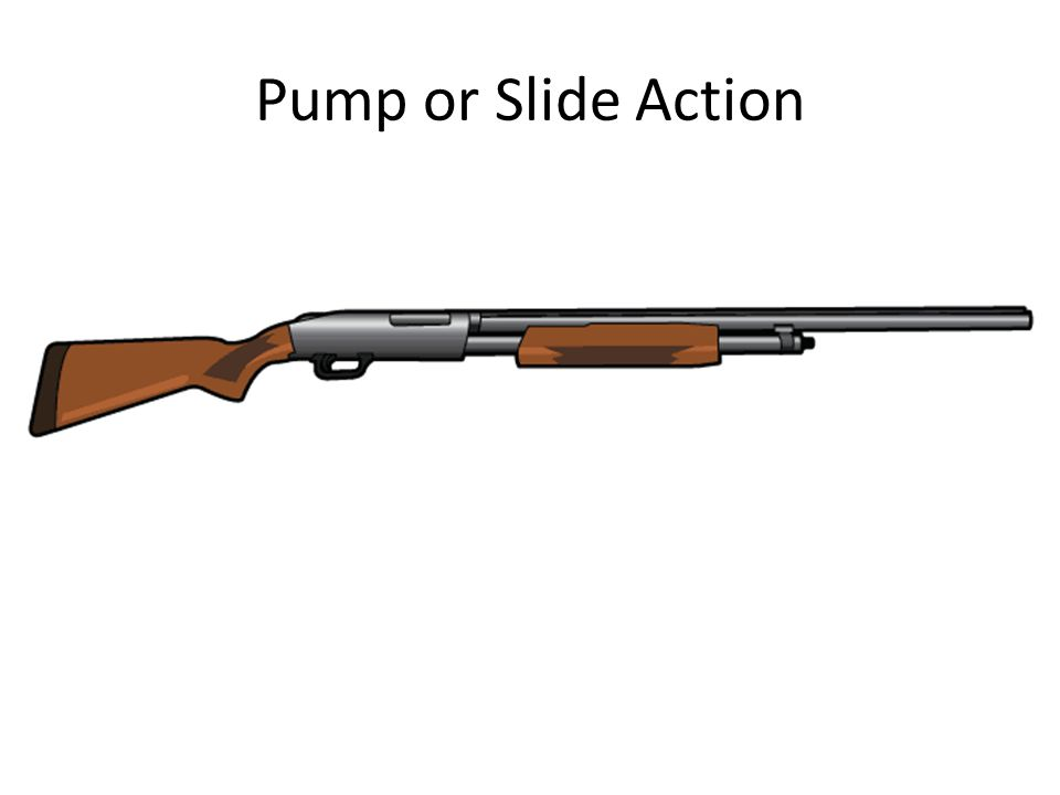 Pump or Slide Action