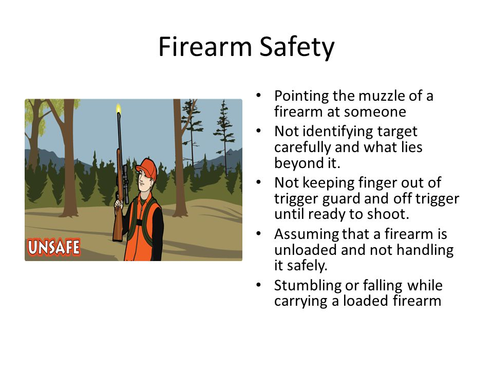 Firearm Safety Pointing the muzzle of a firearm at someone