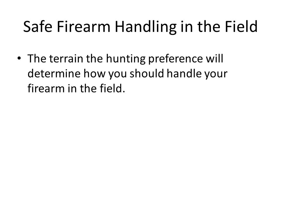 Safe Firearm Handling in the Field