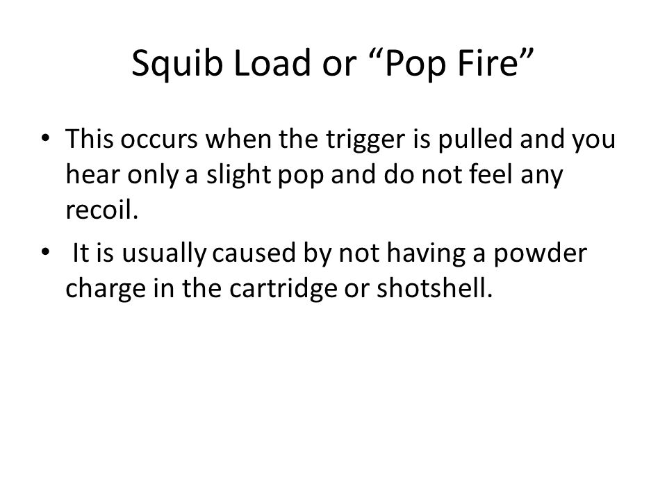 Squib Load or Pop Fire
