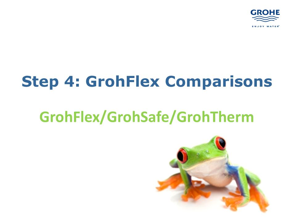 Step 4: GrohFlex Comparisons