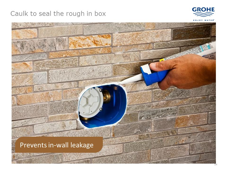 Caulk to seal the rough in box