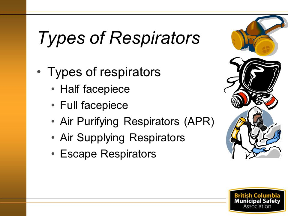 Types of Respirators Types of respirators Half facepiece