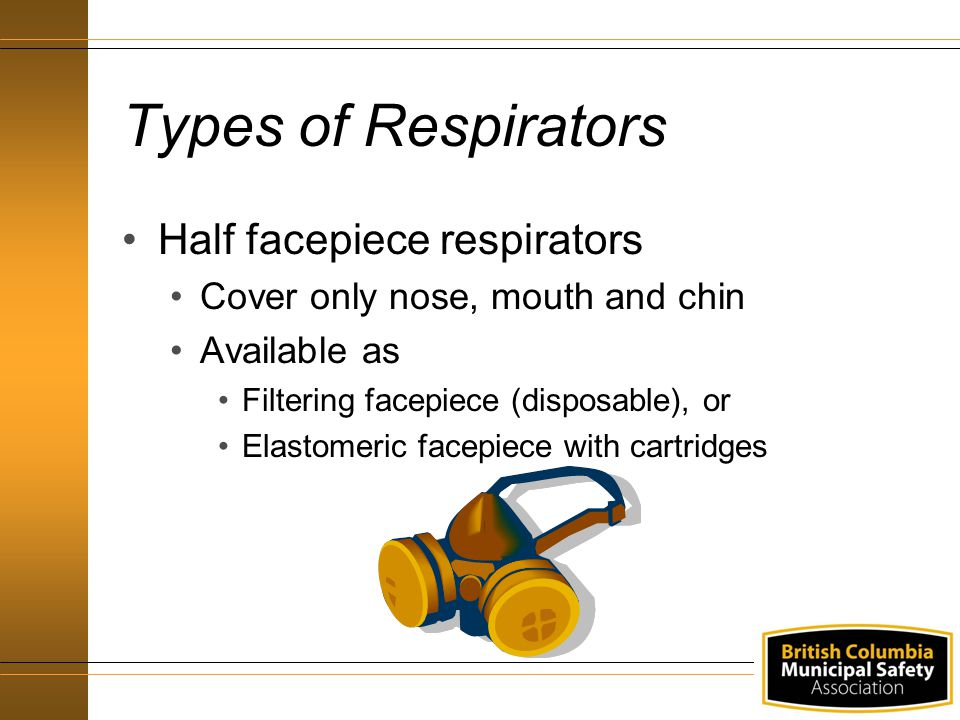 Types of Respirators Half facepiece respirators