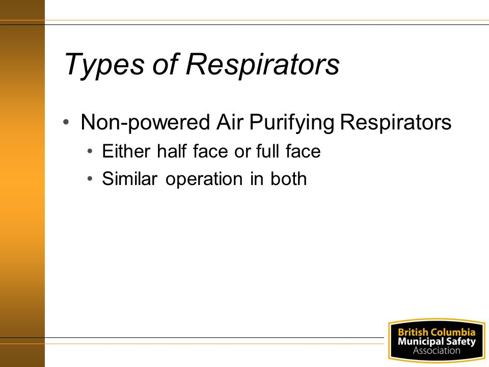 Types of Respirators Non-powered Air Purifying Respirators