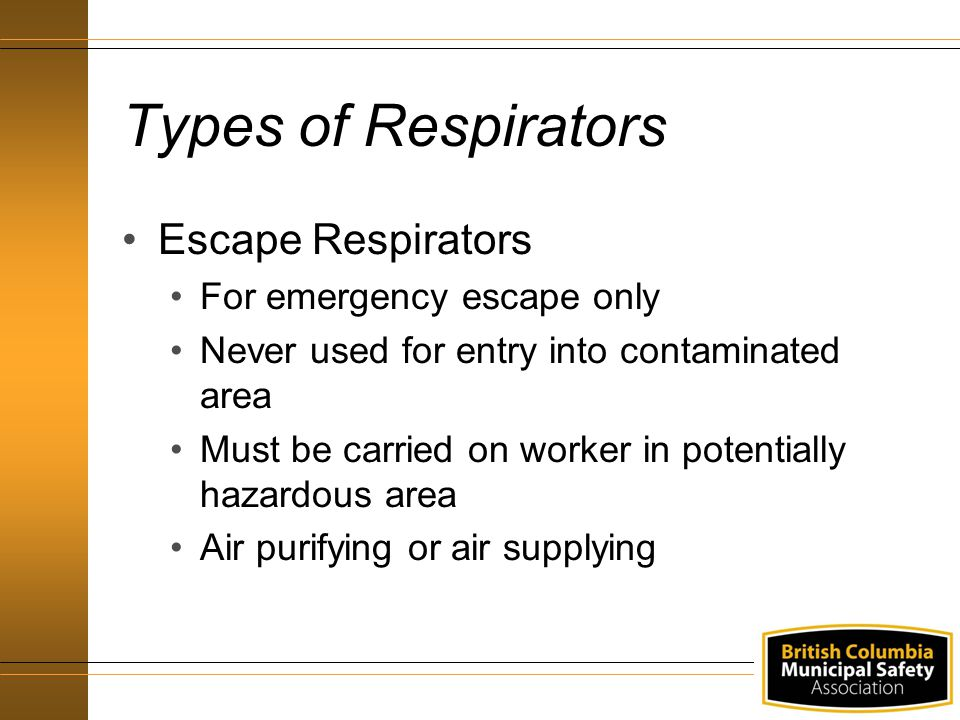 Types of Respirators Escape Respirators For emergency escape only