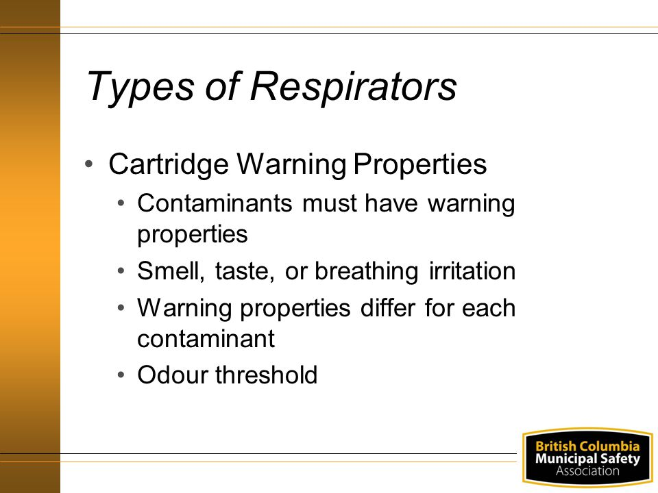 Types of Respirators Cartridge Warning Properties