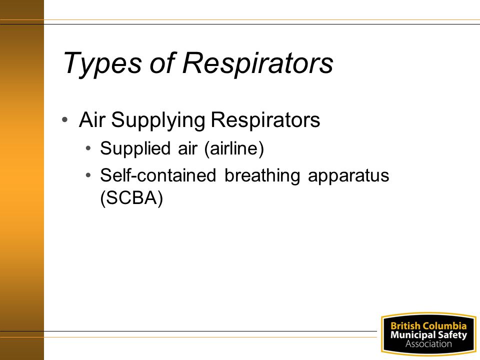 Types of Respirators Air Supplying Respirators Supplied air (airline)
