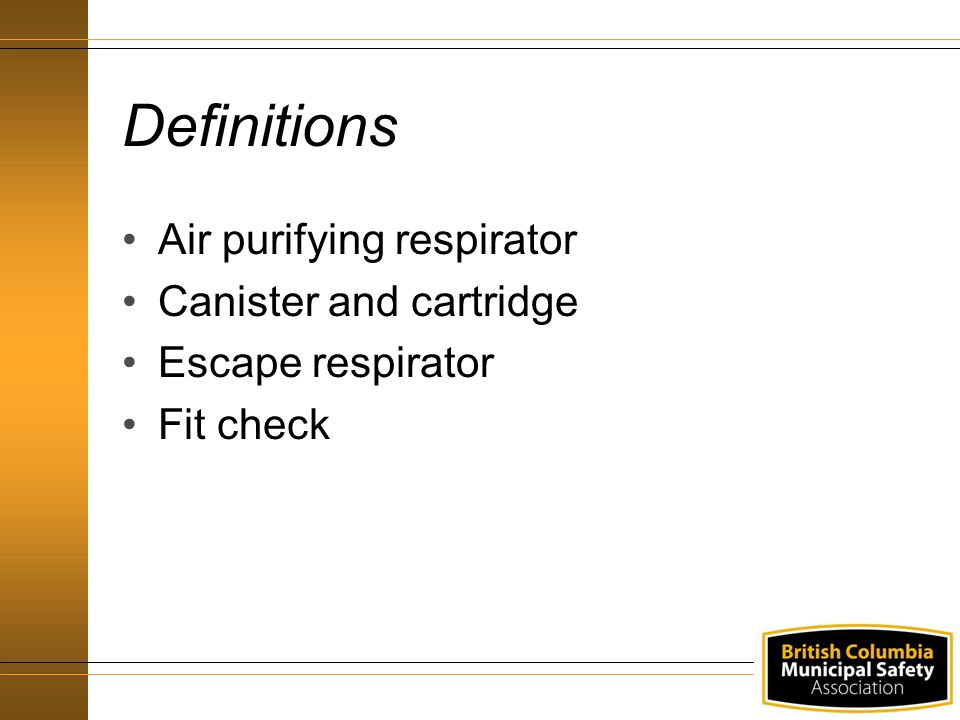 Definitions Air purifying respirator Canister and cartridge