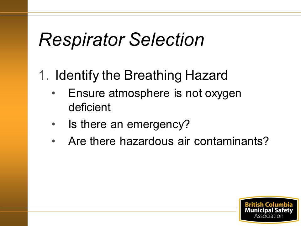 Respirator Selection Identify the Breathing Hazard