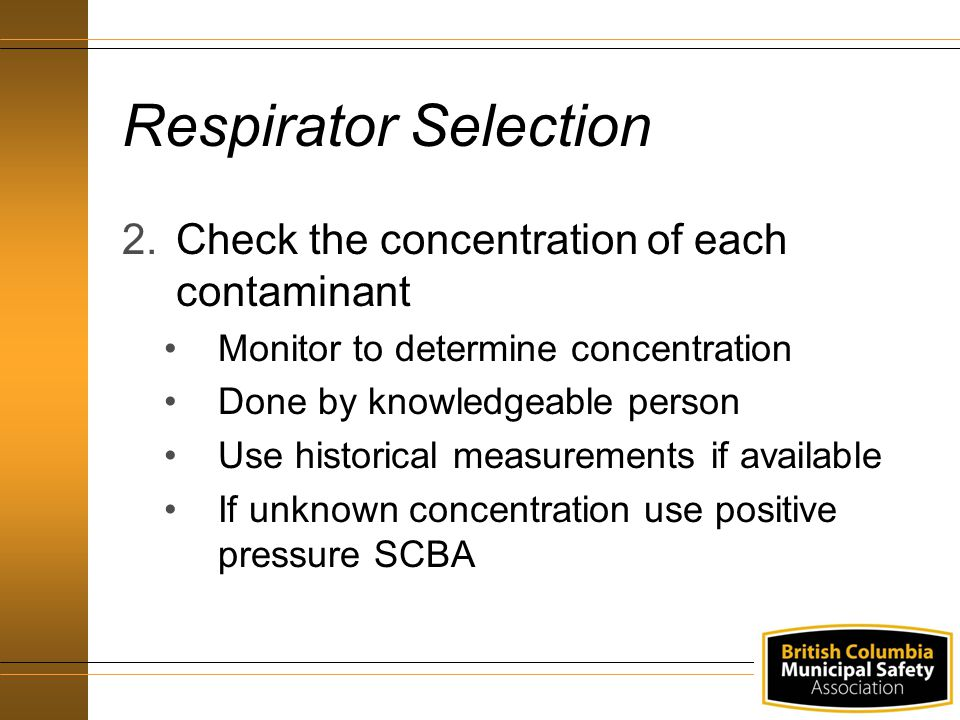 Respirator Selection Check the concentration of each contaminant