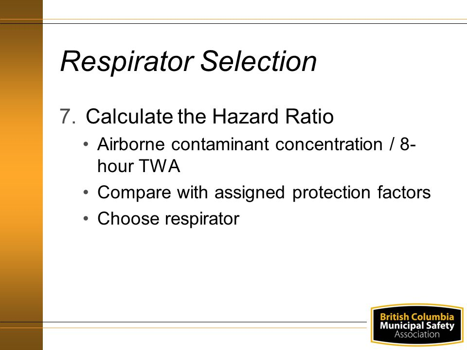 Respirator Selection Calculate the Hazard Ratio