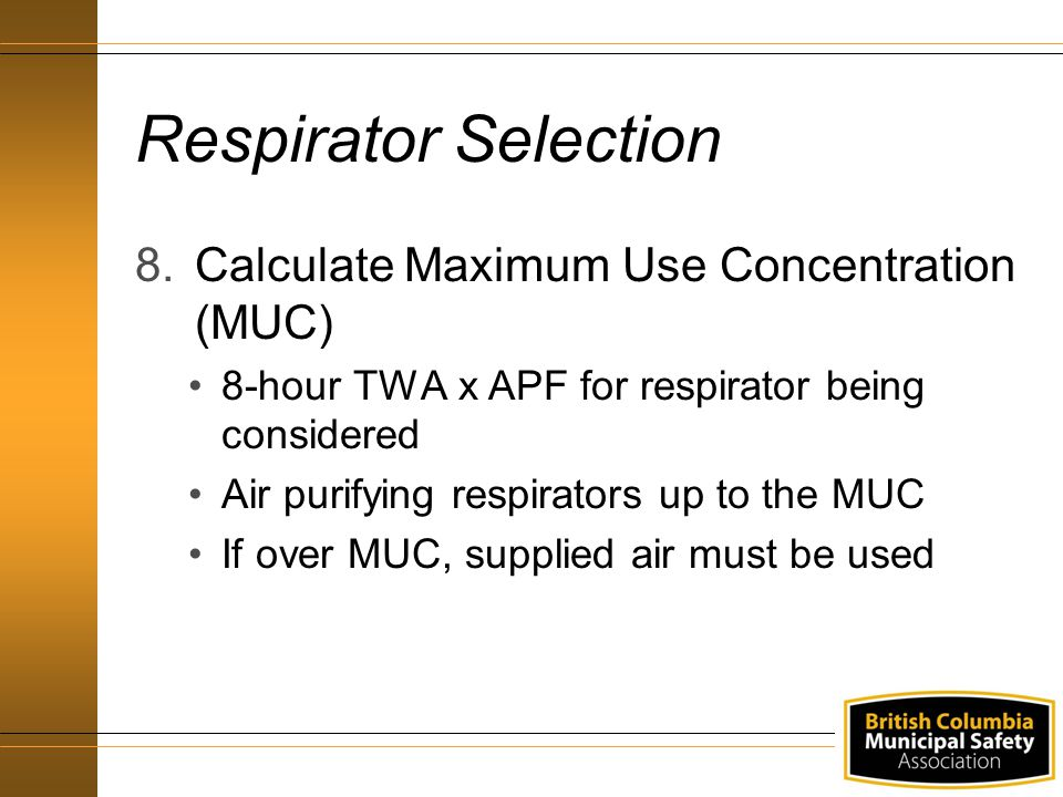 Respirator Selection Calculate Maximum Use Concentration (MUC)