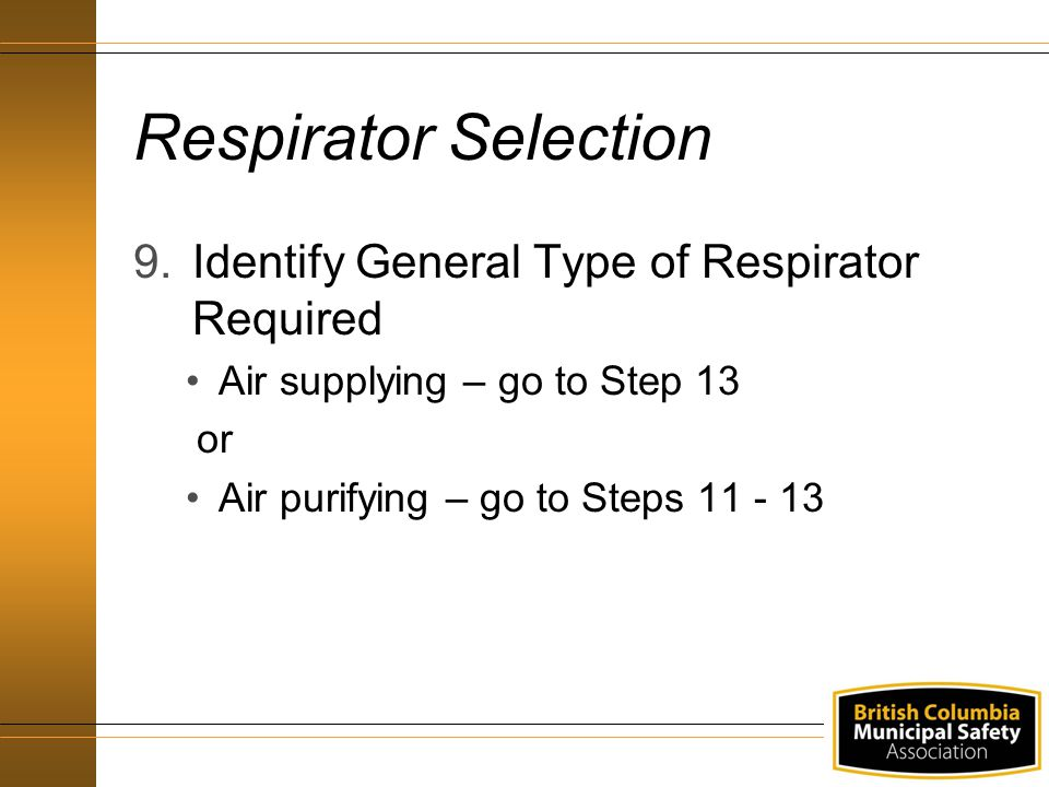 Respirator Selection Identify General Type of Respirator Required