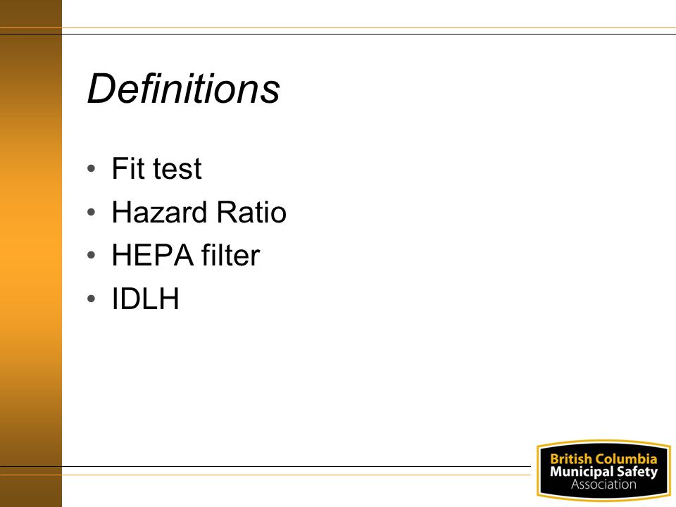 Definitions Fit test Hazard Ratio HEPA filter IDLH