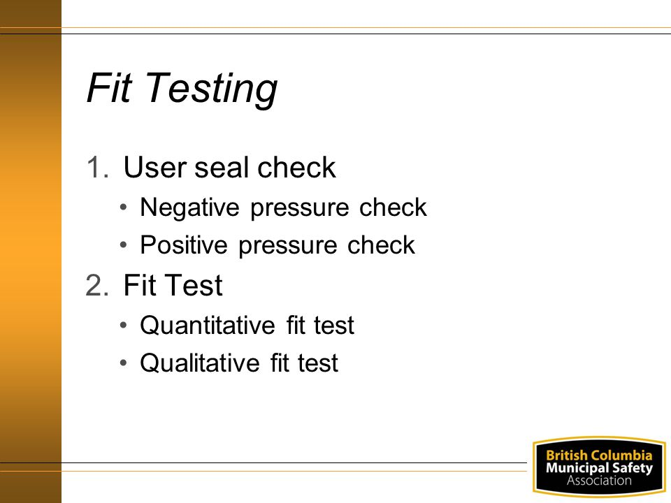 Fit Testing User seal check Fit Test Negative pressure check