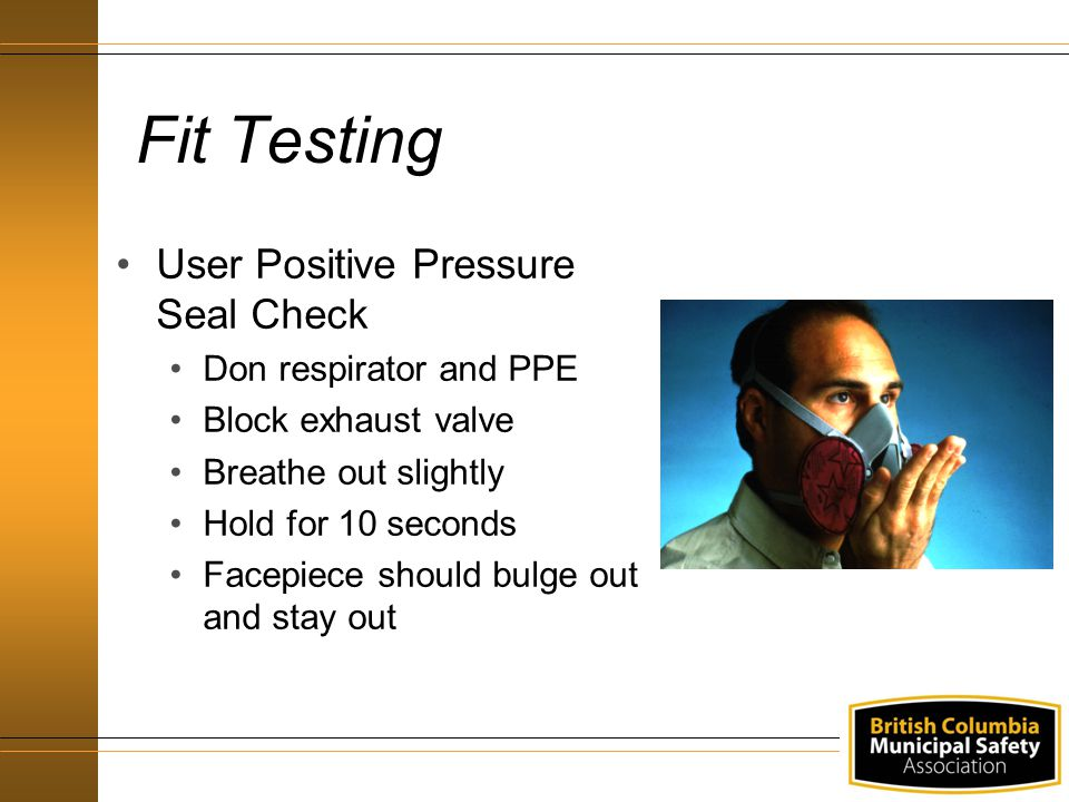 Fit Testing User Positive Pressure Seal Check Don respirator and PPE
