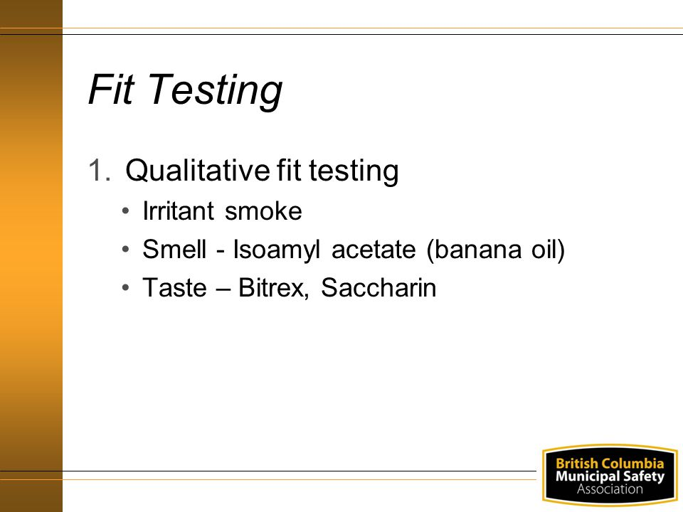 Fit Testing Qualitative fit testing Irritant smoke