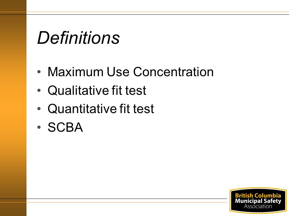 Definitions Maximum Use Concentration Qualitative fit test