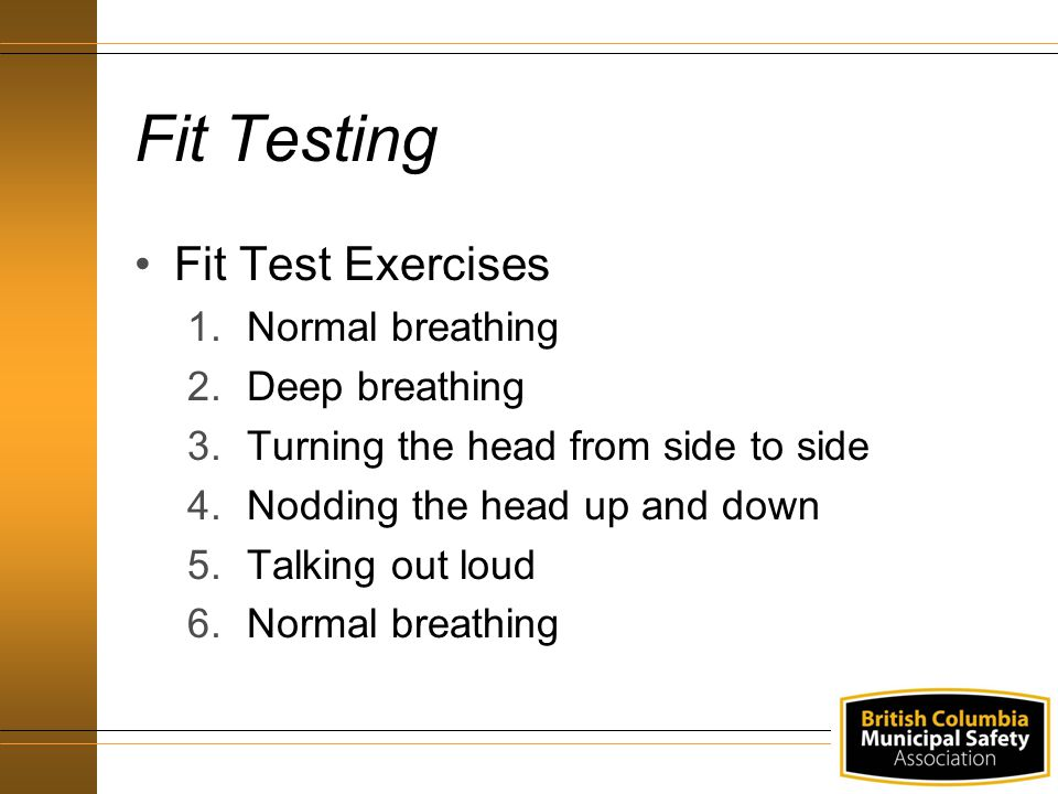 Fit Testing Fit Test Exercises Normal breathing Deep breathing