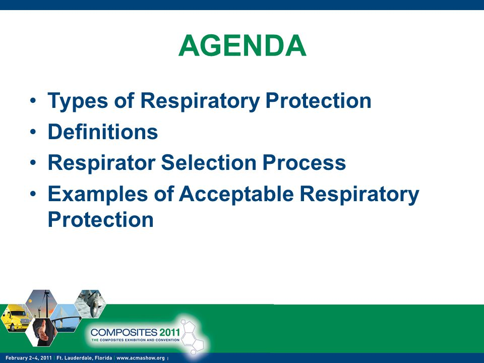 AGENDA Types of Respiratory Protection Definitions