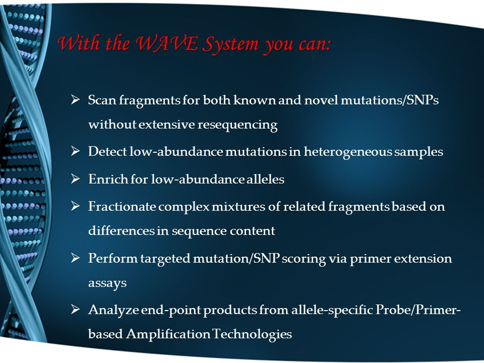 With the WAVE System you can: