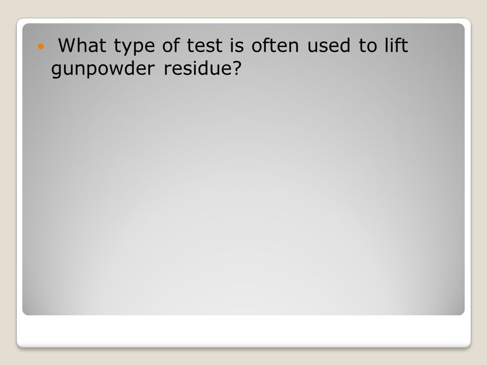 What type of test is often used to lift gunpowder residue