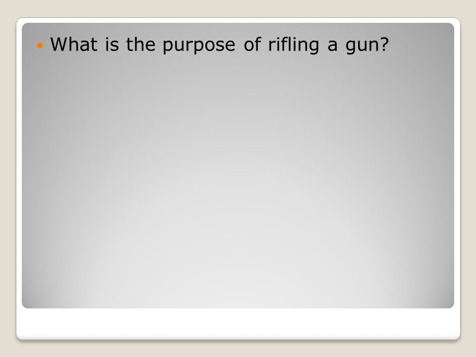 What is the purpose of rifling a gun