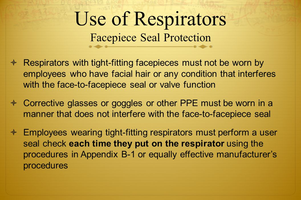 Use of Respirators Facepiece Seal Protection