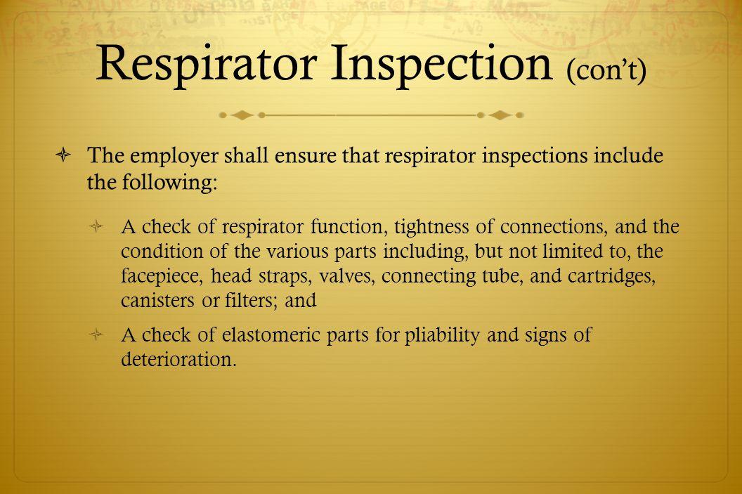 Respirator Inspection (con't)