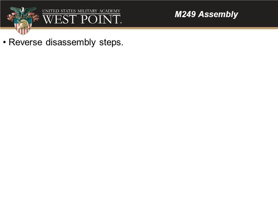 Reverse disassembly steps.
