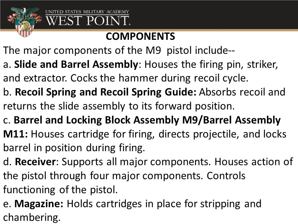 COMPONENTS The major components of the M9 pistol include--
