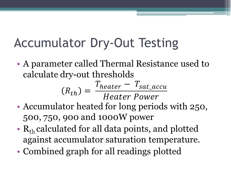 Accumulator Dry-Out Testing