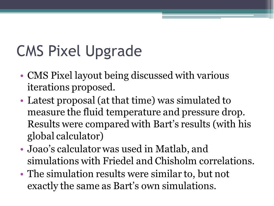 CMS Pixel Upgrade CMS Pixel layout being discussed with various iterations proposed.