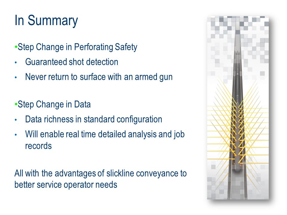 In Summary Step Change in Perforating Safety Guaranteed shot detection