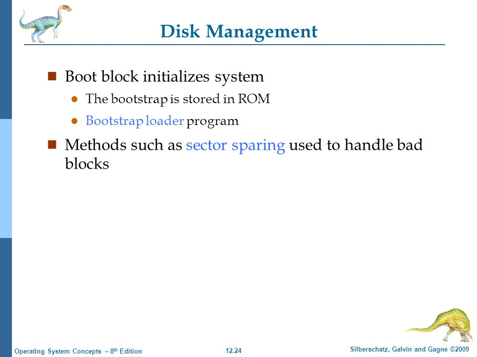Disk Management Boot block initializes system